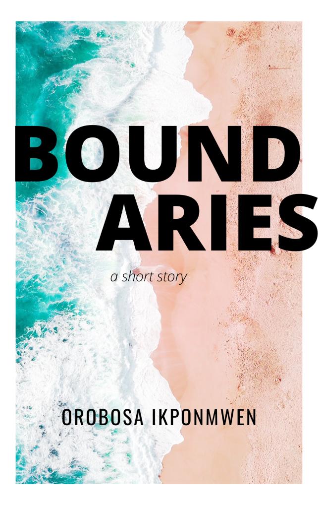 boundaries short story by orobosa ikponmwen
